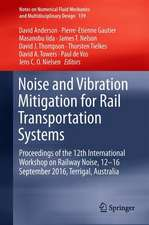 Noise and Vibration Mitigation for Rail Transportation Systems: Proceedings of the 12th International Workshop on Railway Noise, 12-16 September 2016, Terrigal, Australia