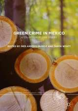 Green Crime in Mexico: A Collection of Case Studies