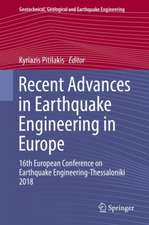 Recent Advances in Earthquake Engineering in Europe: 16th European Conference on Earthquake Engineering-Thessaloniki 2018