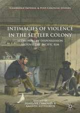 Intimacies of Violence in the Settler Colony: Economies of Dispossession around the Pacific Rim