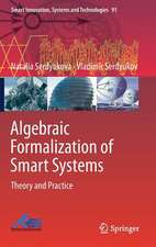 Algebraic Formalization of Smart Systems : Theory and Practice