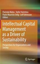 Intellectual Capital Management as a Driver of Sustainability: Perspectives for Organizations and Society