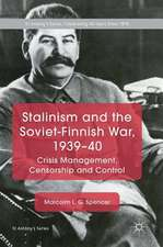 Stalinism and the Soviet-Finnish War, 1939–40: Crisis Management, Censorship and Control