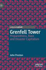 Grenfell Tower : Preparedness, Race and Disaster Capitalism