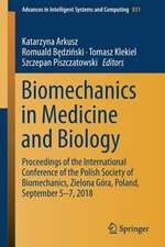 Biomechanics in Medicine and Biology: Proceedings of the International Conference of the Polish Society of Biomechanics, Zielona Góra, Poland, September 5-7, 2018