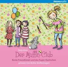 Der Muffin-Club 03. Beste Freundinnen und das Super-Kaninchen
