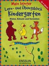 Mein bunter Lern- und Übungsblock Kindergarten. Malen, Rätseln und Verstehen