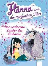 Hanna und die magischen Tiere 02. Der verlorene Zauber des Einhorns