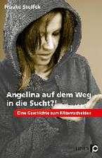 Angelina auf dem Weg in die Sucht?!