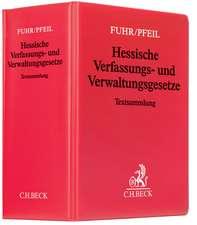 Hessische Verfassungs- und Verwaltungsgesetze (mit Fortsetzungsnotierung). Inkl. 114. Ergänzungslieferung