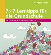 7 x 7 Lerntipps für die Grundschule