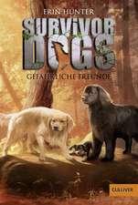 Survivor Dogs I 03. Gefährliche Freunde
