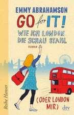 Go for It! Wie ich London die Schau stahl (oder London mir)