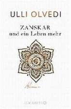 Zanskar und ein Leben mehr