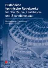 Historische technische Regelwerke für den  Beton–, Stahlbeton– und Spannbetonbau: Bemessung und Ausführung