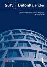 Beton–Kalender 2013: Lebensdauer und Instandsetzung–Behalter