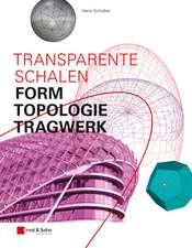 Transparente Schalen: Form, Topologie, Tragwerk