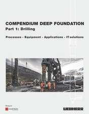 Compendium Deep Foundation, Volume 1: Drilling: Methods, Equipment, Applications, IT–Solutions