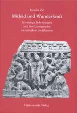 Mitleid Und Wunderkraft:  Schwierige Bekehrungen Und Ihre Ikonographie Im Indischen Buddhismus