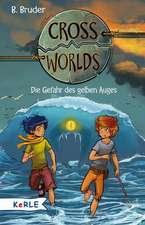 Cross Worlds Band 1 - Die Gefahr des gelben Auges