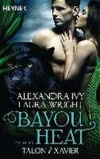 Bayou Heat 03 - Talon und Xavier
