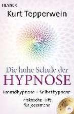 Die hohe Schule der Hypnose (Inkl. CD)