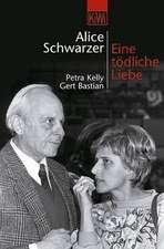 Eine tödliche Liebe. Petra Kelly und Gert Bastian