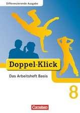 Doppel-Klick - Differenzierende Ausgabe. 8. Schuljahr. Das Arbeitsheft Basis