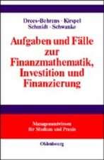 Aufgaben und Fälle zur Finanzmathematik, Investition und Finanzierung