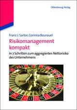 Risikomanagement kompakt: In 7 Schritten zum aggregierten Nettorisiko des Unternehmens
