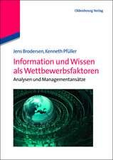 Information und Wissen als Wettbewerbsfaktoren: Analysen und Managementansätze