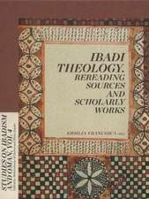 Ibadi Theology: Rereading Sources & Scholarly Works