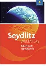 Seydlitz Weltatlas - Zusatzmaterialien. Arbeitsheft Topographie