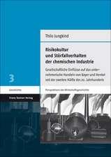 Risikokultur Und Storfallverhalten Der Chemischen Industrie:  Gesellschaftliche Einflusse Auf Das Unternehmerische Handeln Von Bayer Und Henkel Seit De