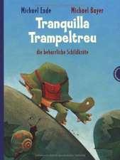 Tranquilla Trampeltreu, die beharrliche Schildkröte