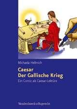 Caesar, der Gallische Krieg:  Ein Comic ALS Caesar-Lekture