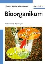 Bioorganikum: Praktikum der Biokatalyse