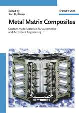 Metal Matrix Composites: Custom–made Materials for Automotive and Aerospace Engineering