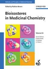 Bioisosteres in Medicinal Chemistry, Volume 54