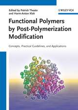 Functional Polymers by Post–Polymerization Modification: Concepts, Guidelines and Applications