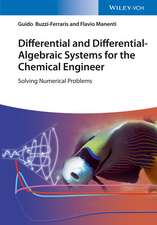 Differential and Differential–Algebraic Systems for the Chemical Engineer: Solving Numerical Problems