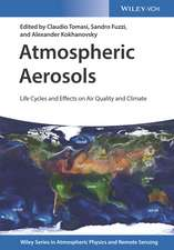 Atmospheric Aerosols: Life Cycles and Effects on Air Quality and Climate