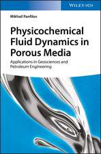Physicochemical Fluid Dynamics in Porous Media: Applications in Petroleum Geosciences and Petroleum Engineering