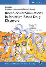 Biomolecular Simulations in Structure–Based Drug Discovery