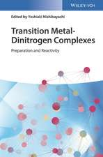Transition Metal–Dinitrogen Complexes: Preparation and Reactivity