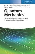 Quantum Mechanics: Volume 3: Fermions, Bosons, Photons, Correlations and Entanglement