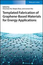 Graphene–Based Materials Fabricated by Template–Assisted Methods