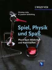 Spiel, Physik und Spaβ: Physik zum Mitdenken und Nachmachen