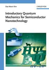 Introductory Quantum Mechanics for Semiconductor Nanotechnology