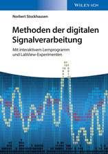 Methoden der digitalen Signalverarbeitung: Mit interaktivem Lernprogramm und LabView–Experimenten